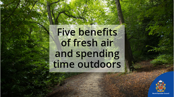 Benefits of fresh air and spending time outdoors